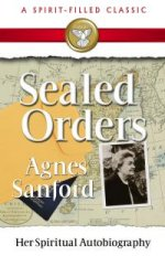 Agnes Sanford' Autobiogropy - Sealed Orders